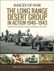 The Long Range Desert Group in Action 1940-1943 : Rare Photographs from Wartime Archives - eBook