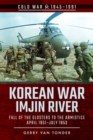 Korean War - Imjin River : Fall of the Glosters to the Armistice, April 1951-July 1953 - Book