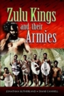 The Zulu Kings and their Armies - Book