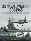 US NAVAL AVIATION 18981945 THE PIONEERIN - Book