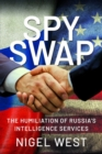 SPY SWAP : The Humiliation of Putin's Intelligence Services - Book