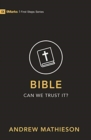 Bible - Can We Trust It? - Book