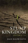 Stump Kingdom : Isaiah 6-12 - Book