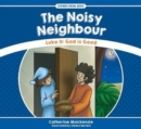The Noisy Neighbour : Luke 11 - God is Good - Book