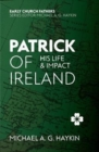 Patrick of Ireland : His Life and Impact - Book