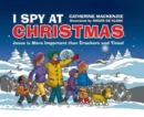 I Spy At Christmas : Jesus is More Important than Crackers and Tinsel - Book
