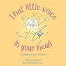 That Little Voice in Your Head : Learning about your Conscience - Book