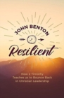 Resilient : how 2 Timothy teaches us to bounce back in Christian Leadership - Book