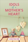 Idols of a Mother's Heart - Book