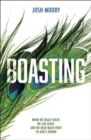 Boasting : When We Boast Right, We Live Right, and We Bear Much Fruit to God's Honor - Book