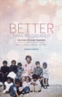 Better Than We Dreamed : The Story of Elaine Townsend - Book