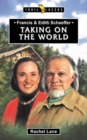 Francis & Edith Schaeffer : Taking on the World - Book