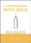 A Conversation With Jesus... on Religion - Book