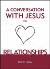 A Conversation With Jesus... on Relationships - Book