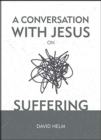 A Conversation With Jesus... on Suffering - Book
