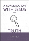 A Conversation With Jesus... on Truth - Book