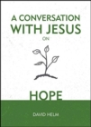 A Conversation With Jesus... on Hope - Book