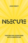 Insecure : Fighting our Lesser Fears with a Greater One - Book