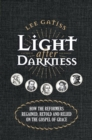 Light after Darkness : How the Reformers regained, retold and relied on the gospel of grace - Book