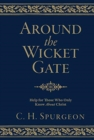 Around the Wicket Gate : Help for those who only know About Christ - Book