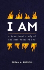 I AM : A Biblical and Devotional Study of the Attributes of God - Book