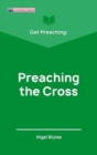 Get Preaching: Preaching the Cross - Book