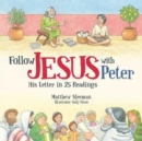 Follow Jesus With Peter : His Letter in 25 Readings - Book