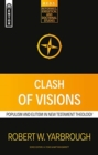 Clash of Visions : Populism and Elitism in New Testament Theology - Book