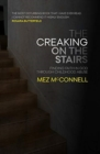 The Creaking on the Stairs : Finding Faith in God Through Childhood Abuse - Book