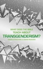 What Does the Bible Teach about Transgenderism? : A Short Book on Personal Identity - Book