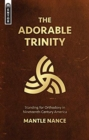 The Adorable Trinity : Standing for Orthodoxy in Nineteenth-Century America - Book