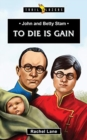 John and Betty Stam : To Die is Gain - Book