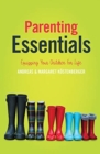 Parenting Essentials : Equipping Your Children for Life - Book