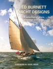 Ed Burnett Yacht Designs : A selection of plans, drawings and notes - Book