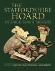 The Staffordshire Hoard : An Anglo-Saxon Treasure - Book