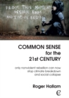 Common Sense for the 21st Century : Only Nonviolent Rebellion Can Now Stop Climate Breakdown And Social Collapse - Book