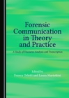 None Forensic Communication in Theory and Practice : A Study of Discourse Analysis and Transcription - eBook