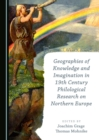 None Geographies of Knowledge and Imagination in 19th Century Philological Research on Northern Europe - eBook