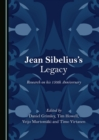 None Jean Sibelius's Legacy : Research on his 150th Anniversary - eBook