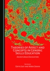 None Theories of Affect and Concepts in Generic Skills Education : Adventurous Encounters - eBook