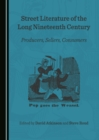 None Street Literature of the Long Nineteenth Century : Producers, Sellers, Consumers - eBook