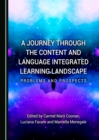 A Journey through the Content and Language Integrated Learning Landscape : Problems and Prospects - eBook