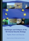 None Challenges and Critiques of the EU Internal Security Strategy : Rights, Power and Security - eBook