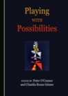 None Playing with Possibilities - eBook