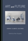 None Art and Future : Energy, Climate, Cultures - eBook