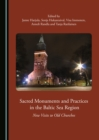 None Sacred Monuments and Practices in the Baltic Sea Region : New Visits to Old Churches - eBook