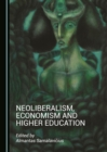 None Neoliberalism, Economism and Higher Education - eBook