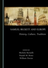 None Samuel Beckett and Europe : History, Culture, Tradition - eBook