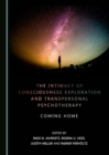 The Intimacy of Consciousness Exploration and Transpersonal Psychotherapy : Coming Home - eBook