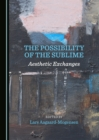 The Possibility of the Sublime : Aesthetic Exchanges - eBook
